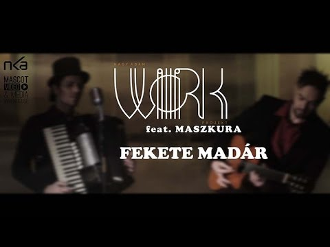 W�rk Projekt - Fekete mad�r feat. Maszkura