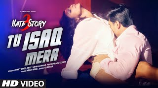 Tu Isaq Mera Song Movie Hate Story 3