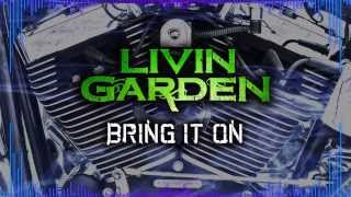 LIVIN GARDEN - Bring It On [Lyric Video]