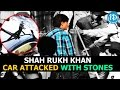 Shah Rukh Khan's car stoned, damaged at Ahmedabad..