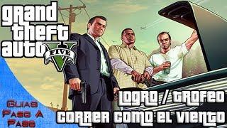 Grand Theft Auto V Logro / Trofeo: Correr Como El Viento