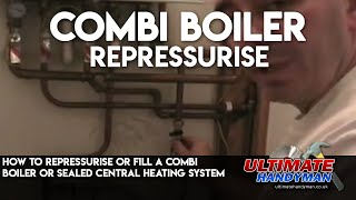 How to top up or repressurise a combi boiler