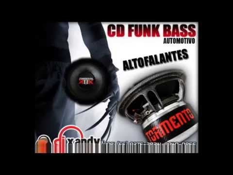 TORMENTO ALTOFALANTES   CD FUNK BASS 2014  DJ XANDY ULTIMATE FUNK DANCE BASS