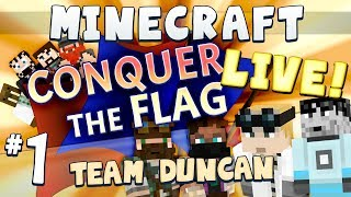 Conquer The Flag Live [Team Duncan] #1