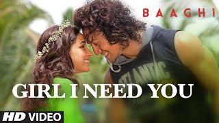 girl i need you song, baaghi film, baaghi movie, Tiger Shroffm, Shraddha Kapoor