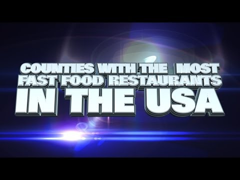 Top Ten Counties in the USA with the most Fast Food Restaurants 2014
