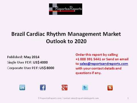 Brazil Cardiac Rhythm Management Market Outlook to 2020