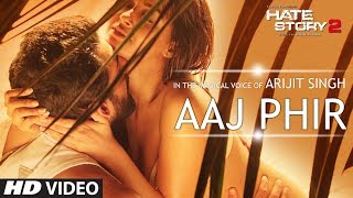 Aaj Phir Video Song from Hindi Movie Hate Story 2