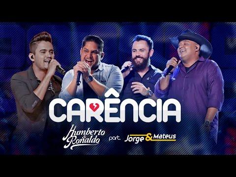 Humberto & Ronaldo - Carência part. Jorge & Mateus