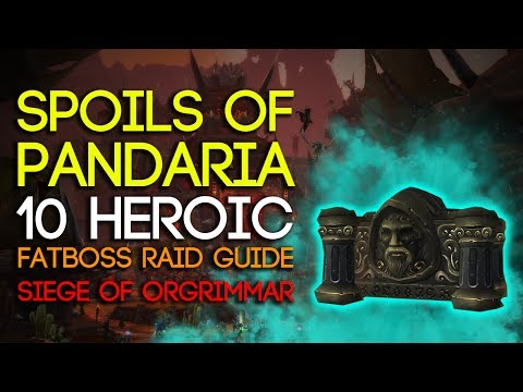 Spoils of Pandaria 10 Man Heroic Siege of Orgrimmar Guide - FATBOSS