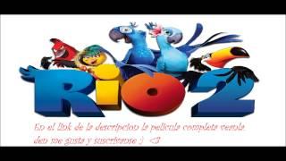 Rio 2 La Pelicula Completa