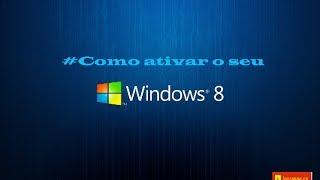 COMO ATIVAR O WINDOWS 8 PRO 2014