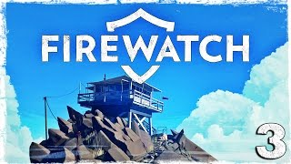 Firewatch. #3: Пожар.