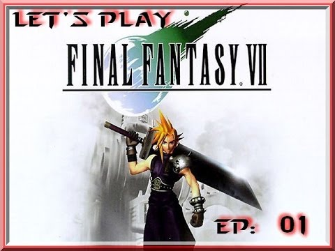 Let's Play Final Fantasy 7 episode 01