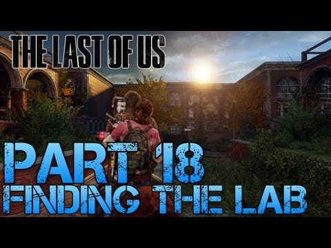 The Last of Us Gameplay Walkthrough - Part 18 - FINDING THE LAB (PS3 Gameplay HD)