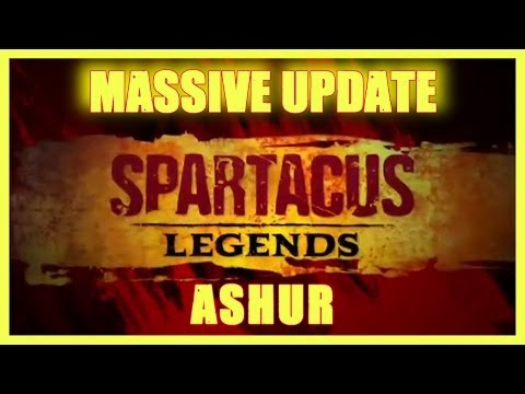 SPARTACUS LEGENDS | MASSIVE UPDATE | ASHUR, NEW MAPS & BOSSES | GANNICUS | HD
