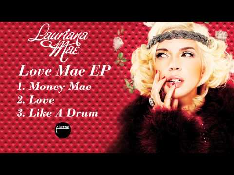 Lauriana Mae - Love Mae EP [Sampler] - Available on iTunes!