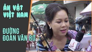 NHỮNG MÓN ĂN VẶT VIỆT NAM | Cùng VIệt Hương Khám phá con đường ẩm thực Đoàn Văn Bơ
