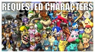 Requested Characters Super Smash Bros. 4 3DS & Wii U