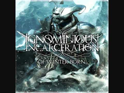 Ignominious Incarceration - Tide Of Pestilence - Of Winter Born 2009