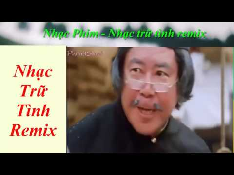 LK nhạc trữ tình   Nhạc vàng remix   nhạc phim Chung Tử Đơn Thái cực quyền