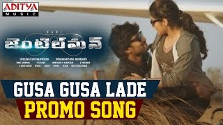 Gusa Gusa Lade Promo Song  From Gentleman Movie