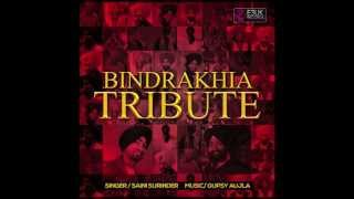 Bindrakhia Tribute - Saini Surinder & Gupsy Aujla - Official Audio