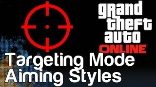 GTA 5 Targeting Mode Differences And Aiming Style
