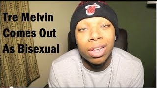 [Tre Melvin Announces That He's Bisexual] Video
