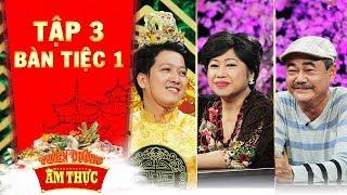 Thiên đường ẩm thực 3 | Tập 3 bàn tiệc 1: NSƯT Việt Anh, Trường  Giang duyên dáng chọc quê Phi Phụng