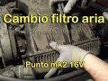 Sostituzione filtro aria motore Punto mk2 1.2 16V (air filter replacement sub)
