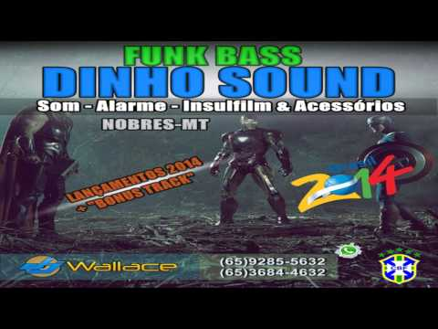 DINHO SOUND NOBRES-MT FUNK BASS 2014 - BY DJ WALLACE J [CD COMPLETO]