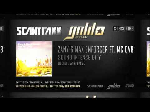 Zany & Max Enforcer feat. MC DV8 - Sound Intense City (Decibel Anthem 2011) (Gold Records)