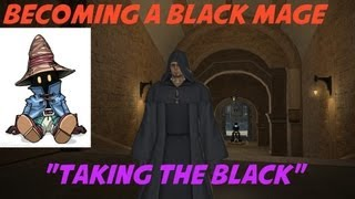 "Final Fantasy XIV: Black Mage Quest ""Taking the Black"""