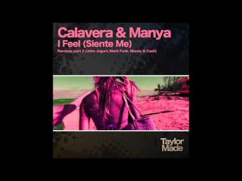 Calavera & Manya - I Feel (Siente Me) (Money & Cash Remix)