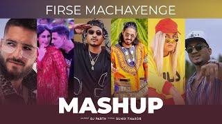 Firse Machayenge Mashup DJ Parth Sunix Thakor Video HD Download New Video HD