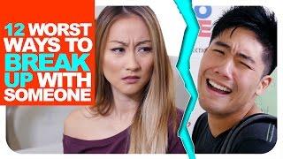 12 Worst Ways To Break Up With Someone!