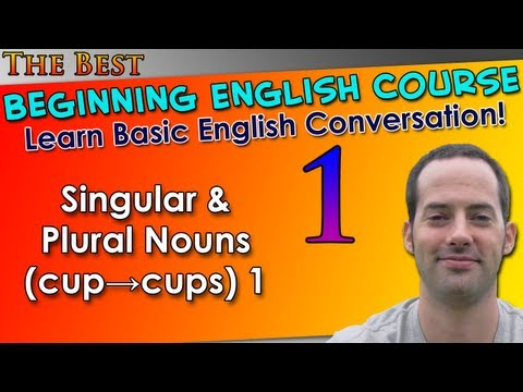 Beginning English - 1 - Singular & Plural Nouns - Basic English Grammar For Beginning Learners