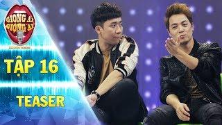 """Giọng ải giọng ai 2   teaser tập 16: Trấn Thành suy sụp vì bị Đăng Khôi tiết lộ từng """"ăn ở"""" với nhau"""