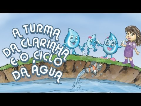 A Turma da Clarinha e o Ciclo da Água