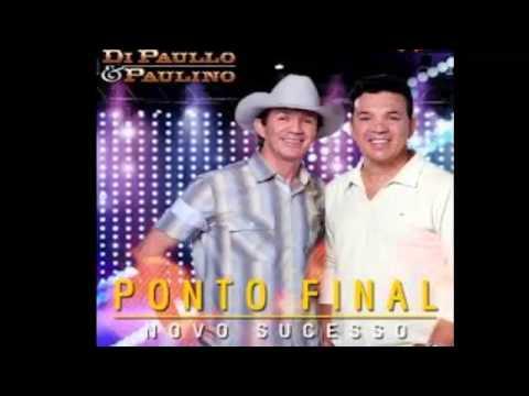 Di Paullo e Paulino - Ponto Final - OFICIAL 2013