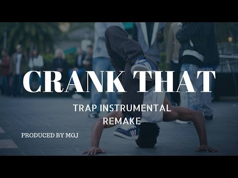 Soulja Boy -  Crank That | Trap Instrumental Remake  (produced by MGJ) 2016