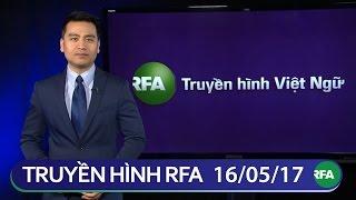 Tin tức thời sự sáng 16/05/2017 | RFA Vietnamese News