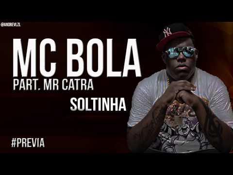 MC Bola e Mr Catra  Soltinha - Música nova 2013 Prévia Oficial) Lançamento 2013