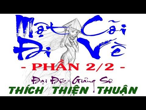 Thich Thien Thuan 2015 - Một Cõi Đi Về (Phần 2) (Thuyet Phap Chùa Di Lặc)