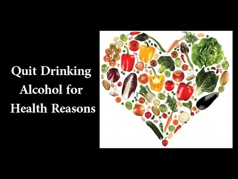 Quit Drinking Alcohol for Health Reasons