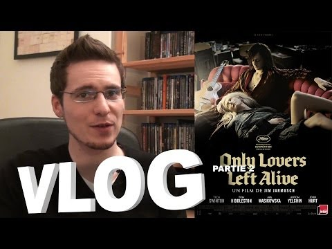 Vlog - Only Lovers Left Alive : Partie 2