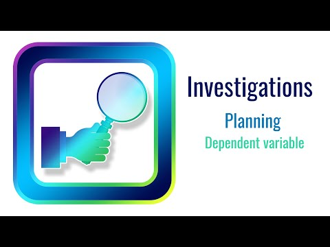 Investigations Planning 4 Dependent variable
