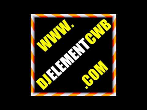 WORK DIRTY MASHUP   DJ ELEMENT CWB