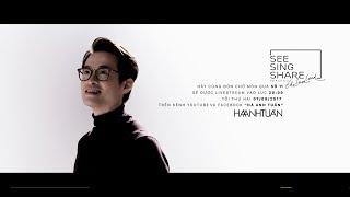 Livestream || See Sing & Share 2 Love The Land || Hà Anh Tuấn, Thu Phương, Phạm Toàn Thắng || Số 11